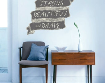 Strong Beautiful and Brave - Printed Wall Decals