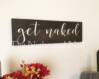 Get Naked, Get Naked Sign, Bathroom Sign, Bathroom Decor, Rustic Distressed Sign, Home Decor