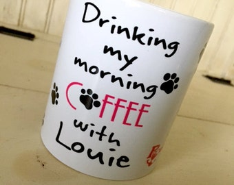 "Personalized handmade photo ceramic coffee mug ""Drinking my morning coffee with Louie""  for coffee & pet lovers, white mug"
