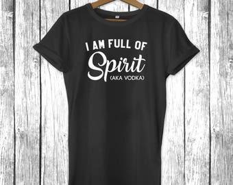 I Am Full of Spirit AKA Vodka | Funny Ugly Christmas Sweater Party Shirt, Santa Tee - Mens Womens Shirt