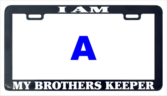 I am my brothers keeper funny assorted license plate frame