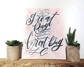 """It's a Great Day for a Great Day Hand-Painted 11.25"""" x 15"""" Wood Wall Art, Wall Decor, Wood Sign, Inspirational Quote Wall Art, Rustic Decor"""