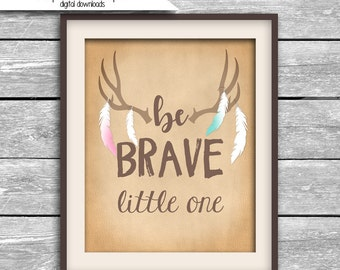 Be Brave Little One Antler Feather Nursery Digital Download - Faux Leather Hide Deer Antler Feather Tribal Wall Art - Printable JPG