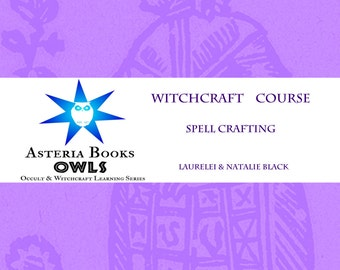 Spell Crafting Lesson PDF Eclectic Witchcraft Course from Occult Witchcraft and Learning Series by Asteria Books
