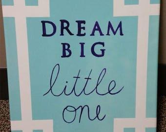 Dream Big Little One Canvas (Customizable)
