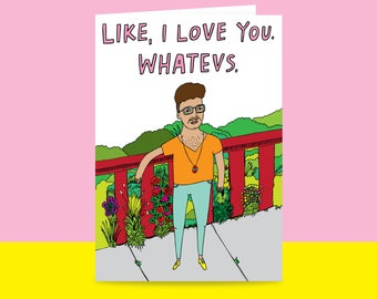 Greeting Card - Like, I Love You. Whatevs. | Valentine's Day Card | Romantic Card