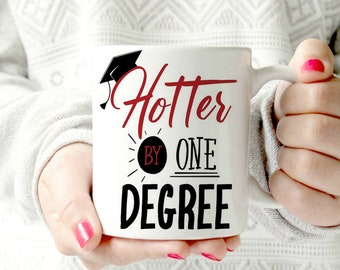 Hotter by one degree. Congratulations Congrats Pun so New Job Graduation Gift Graduating College High School Grad Graduate Her Him Friend