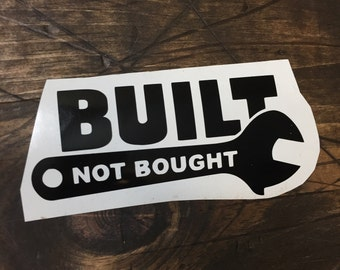 Built Not Bought Decal / Car Decal / Tuner Decal / Custom Vinyl Decal / JDM Decal / JDM Sticker / Tuner Sticker / Car Sticker
