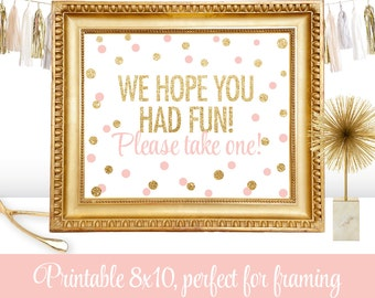 Party Favor Sign - We Hope You Had Fun Please Take One - Blush Pink Gold Glitter - Printable Baby Shower Birthday Party Sign - Big One