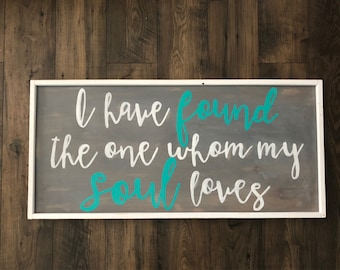 Rustic I have found the one whom my soul loves sign, bible verse