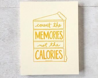 Count the Memories not the Calories art print