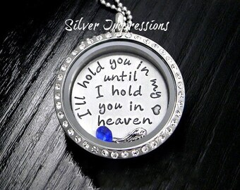 Locket /  Floating Locket / I'll hold you in my heart until I hold you in heaven / Remembrance Jewelry