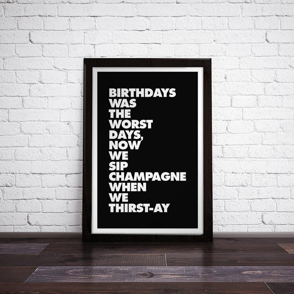 Printable \'Birthdays Was The Worst Days 8x10 11x14 12x18