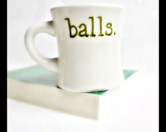 Funny Mug, Cute Husband Gift, Balls, Inappropriate, Testicles, Funny Coworker Gift, Snarky, Sarcasm, Ceramic, Statement Mug, Hand Lettered