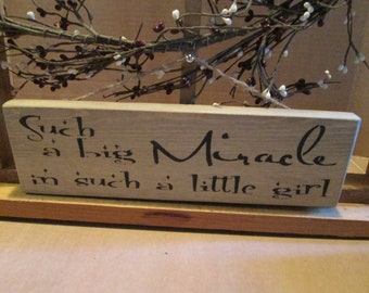Such A Big Miracle In Such A Little Girl wooden sign
