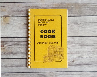 Bowen's Mills Ladies Aid Society Cook Book Favorite Recipes Rare Recipe Book from Middleville Michigan Old Timey Cookin Recipe Collection