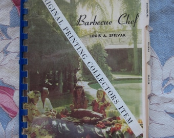 Vintage Cookbook Barbecue Chef by Louis A. Spievak 1954 Spiral with Index Tabs Color Photos