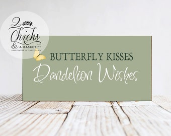 Butterfly Kisses Dandelion Wishes Wood Sign