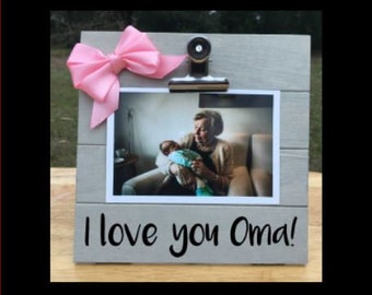 I love you Oma - New Baby Birth Announcement - Pregnancy Anouncement Frame - Family Gift - Picture/Photo Clip Frame - Personalized frame
