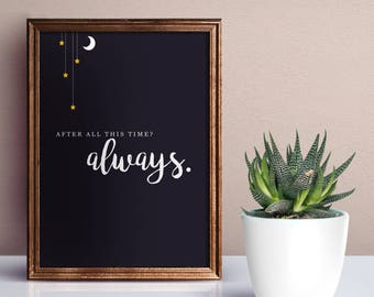 Harry Potter Quote / Movie Print / After All This Time - Always / Home Wall Art