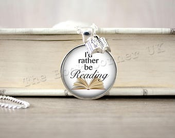 Reading gift, 'I'd rather be Reading' Necklace, Book Key ring, Keychain