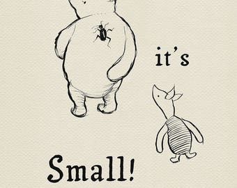 It's Small! - Winnie the Pooh and Piglet simple quote poster print #16