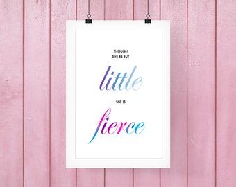 Cute Nursery Print * Though She Be But Little, She is Fierce