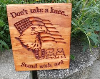 Don't take a knee plaque, knee, sign, patriotic, respect the flag, Patriotism, USA, NFL, Donald Trump