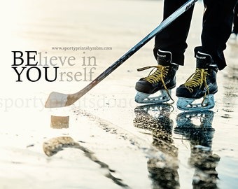"""8x10 BElieve in YOUrself  """"Be You"""" Hockey Print"""