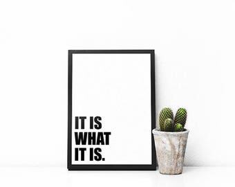 It Is What It Is | A5 | A4 | Print | Monochrome | Typography | Nordic | Scandi | Home Decor |