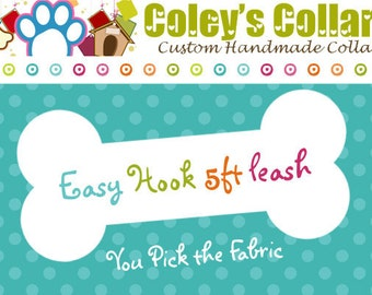 "Dog Leash -Custom Easy Hook Leash-5ft. ""U Pick the Fabric"""
