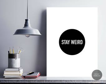 Printable Inspirational Black & White Word Art - Stay Weird - Minimalist Wall Decor, Housewarming Gift, Digital Art, Instant Download
