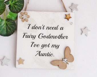 I don't need a Fairy Godmother I've got my Auntie  Butterfly wooden gift plaque
