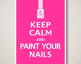 Keep Calm and PAINT YOUR NAILS Typography Art Print