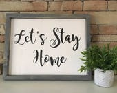 Let's Stay Home Sign...