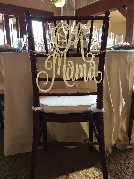 Oh Mama, Chair Signs, Baby Shower Sign, Mommy to be Sign, Gender Reveal Party Decor, Glitter Chair Sign, Wooden Chair Sign,  Laser Cut Sign