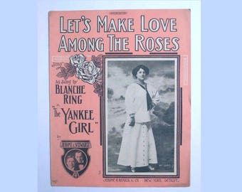 """Antique Sheet Music titled - Let's Make Love Among The Roses - from 1910 Broadway Musical """"The Yankee Girl"""""""