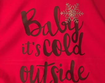 Baby It's Cold Outside long sleeve hooded tshirt