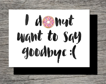 Printable Farewell Card /Printable Goodbye Card - I DONUT want to say goodbye - Funny