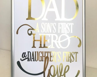 Fathers Day Son First Hero, Daughters First Love Print A4 Foil Print Wall Art