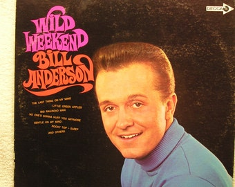 Wild Weekend   Bill Anderson  Vinyl Abum  Record Near Mint Jacket VG+  33 rpm Lp  Stereo Album  Country