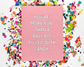 Ballpit Filled With Candy Compliment Card