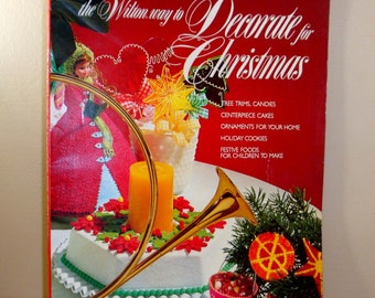 Vintage Holiday Book, Wilton Way To Decorate For Christmas, Cakes, Candies, Cookies, Marzipan, Bread Dough Recipe, Tree Trims 1976  (747-11)