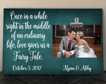 WEDDING or ANNIVERSARY gift, Once in a while right in the middle of an ordinary life love gives us a fairy tale, Personalized Free  oi02