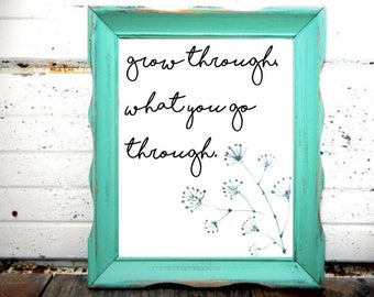 Instant Printable 8x10 inches - Grow - Quote - High Quality - Gifts - Home Decor - Decorations
