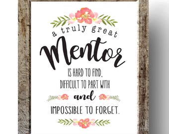 A Great Mentor is Hard to Find - Printable Mentor Gift - Mentor Gift - Instant Download - Gift for Mentor - Mentor Printable - Mentor Quote