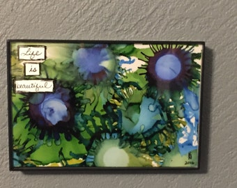 Life is Beautiful Alcohol ink painting