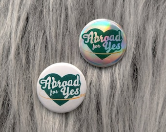 Abroad for yes badge, repeal the 8th, repealed, abortion pin buttons, reproductive rights, liberal, pro choice feminist gift, accessories