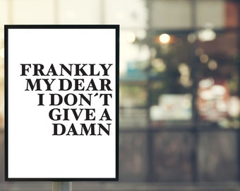 """Movie Quote Posters-Gone with the wind """"frankly my dear I dont give a damn""""-illustration/typography/lettering"""