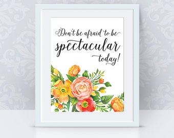 Spectacular Printable, floral wall art, flower wall art, inspirational quote, home decor, room decor, nursery decor, studio decor - PP97
